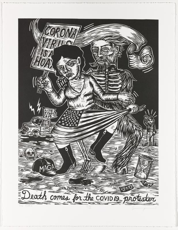 """printed in black; woman wearing an American flag skirt and black boots, holding a sign printed, """"CORONA VIRUS IS A HOAX""""; hybrid skeleton/animal/devil behind woman grabbing her shoulder and skirt; hourglass, money, """"MAGA"""" hat, gloves, and skull in foreground; """"Death comes for the COVID 19 protester"""" in cursive at bottom center of image"""
